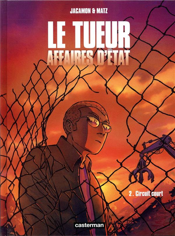 LE TUEUR  -  AFFAIRES D'ETAT T.2  -  CIRCUIT COURT MATZ  CASTERMAN