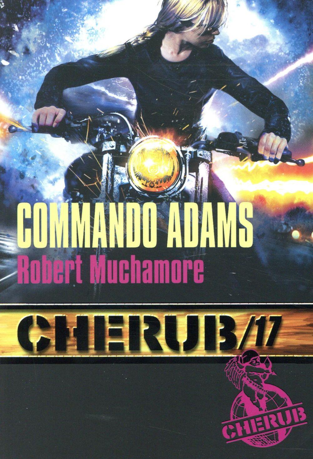 CHERUB - T17 - COMMANDO ADAMS MUCHAMORE ROBERT CASTERMAN