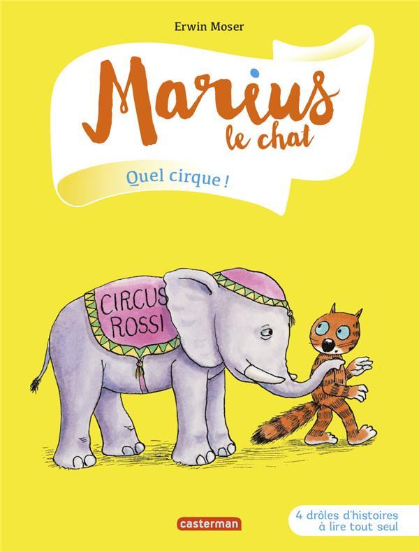 MARIUS LE CHAT T11 - QUEL CIRQUE ! ERWIN MOSER CASTERMAN