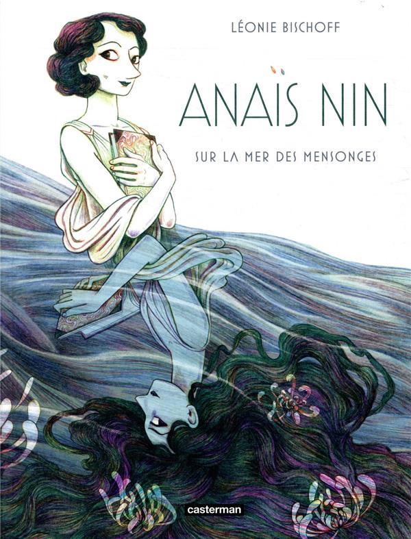 ANAIS NIN  -  SUR LA MER DES MENSONGES BISCHOFF, LEONIE CASTERMAN