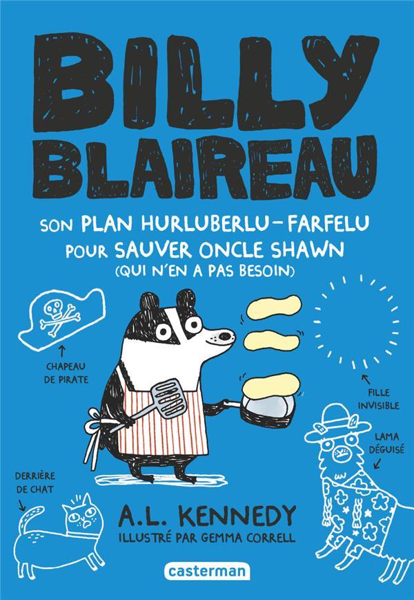 BILLY BLAIREAU T.2  -  SON PLAN HURLUBERLU-FARFELU POUR SAUVER ONCLE SHAWN (QUI N'EN A PAS BESOIN) KENNEDY/CORRELL CASTERMAN