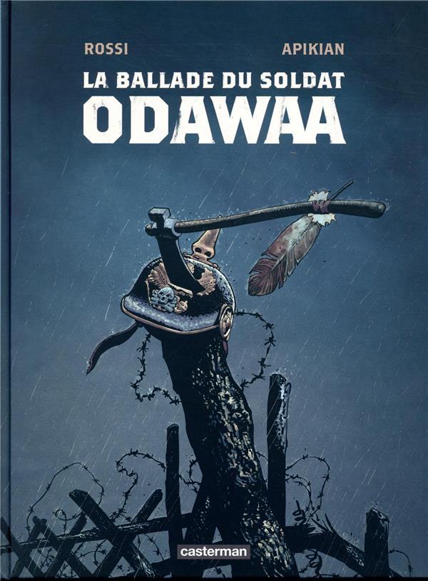 LA BALLADE DU SOLDAT ODAWAA ROSSI/APIKIAN/CHRIST CASTERMAN