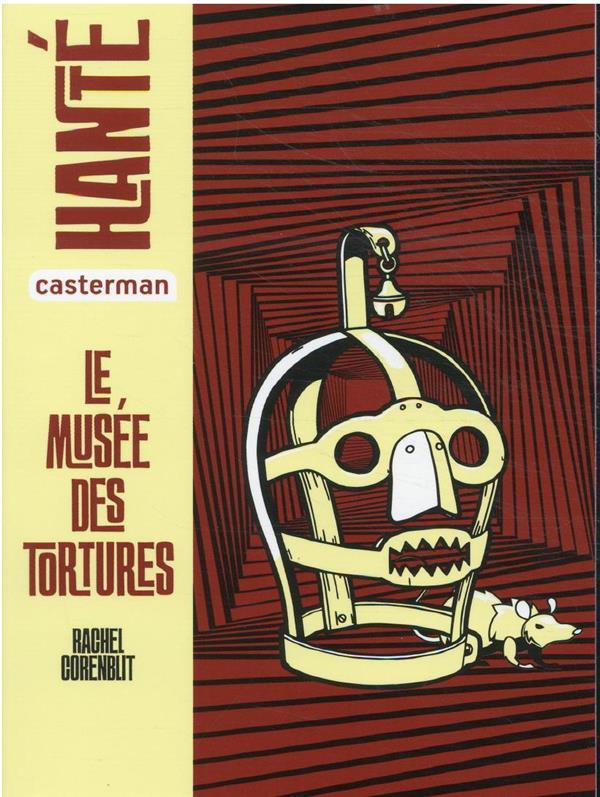 LE MUSEE DES TORTURES CORENBLIT, RACHEL CASTERMAN