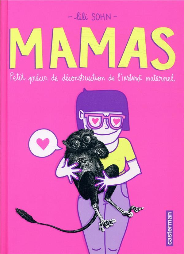 MAMAS  -  PETITS PRECIS DE DECONSTRUCTION DE L'INSTINCT MATERNEL