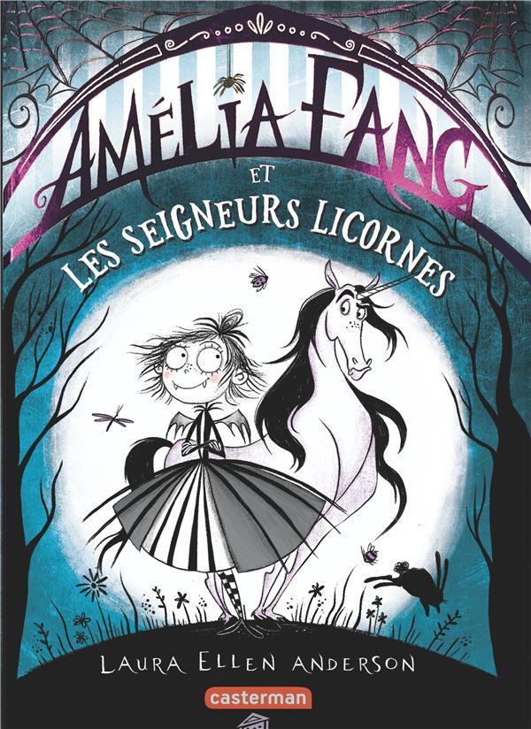 AMELIA FANG, LA VAMPIRETTE T.2  -  AMELIA FANG ET LES SEIGNEURS LICORNES ANDERSON CASTERMAN