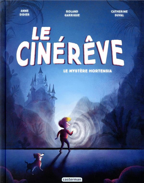 LE CINEREVE T.1  -  LE MYSTERE HORTENSIA DIDIER, ANNE  CASTERMAN