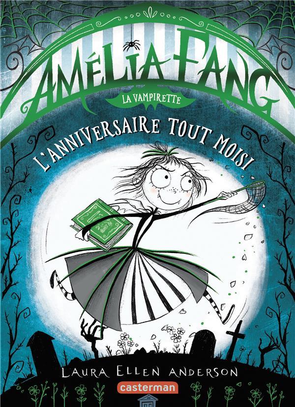 AMELIA FANG, LA VAMPIRETTE T.3  -  L'ANNIVERSAIRE TOUT MOISI ANDERSON LAURA ELLEN CASTERMAN