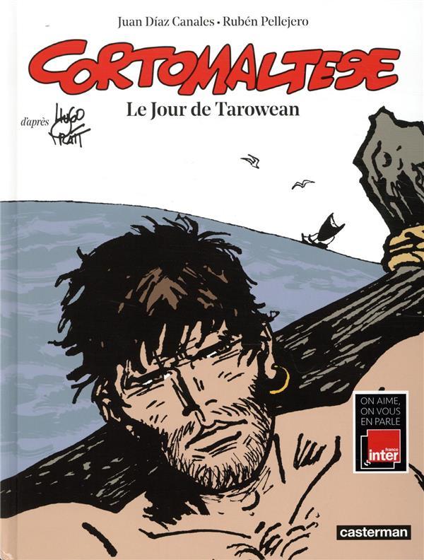 CORTO MALTESE - T15 - LE JOUR DE TAROWEAN PRATT/PELLEJERO/DIAZ CASTERMAN