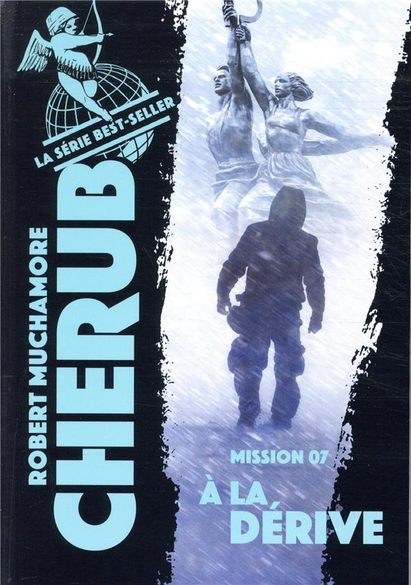 CHERUB MISSION T.7  -  A LA DERIVE MUCHAMORE ROBERT CASTERMAN
