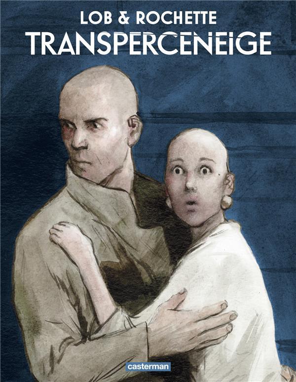 TRANSPERCENEIGE T.1  -  L'ECHAPPEE LOB, JACQUES  CASTERMAN