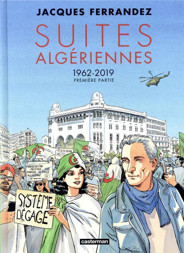 CARNETS D'ORIENT  -  3E CYCLE  -  SUITES ALGERIENNES T.1 : 1962-2019 FERRANDEZ JACQUES CASTERMAN