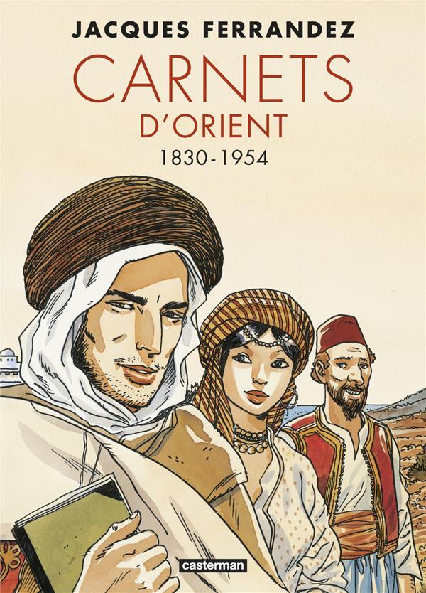 CARNETS D'ORIENT  -  INTEGRALE VOL.1  -  T.1 A T.5  -  1930-1954  CASTERMAN