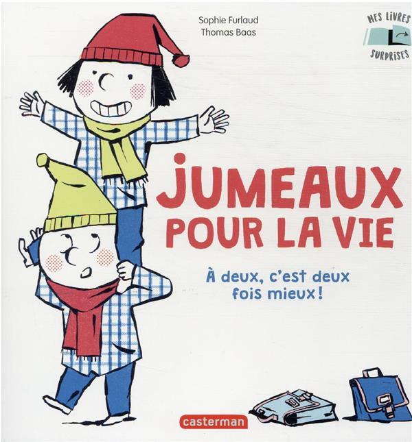 JUMEAUX POUR LA VIE - A DEUX, C'EST DEUX FOIS MIEUX ! FURLAUD, SOPHIE  CASTERMAN