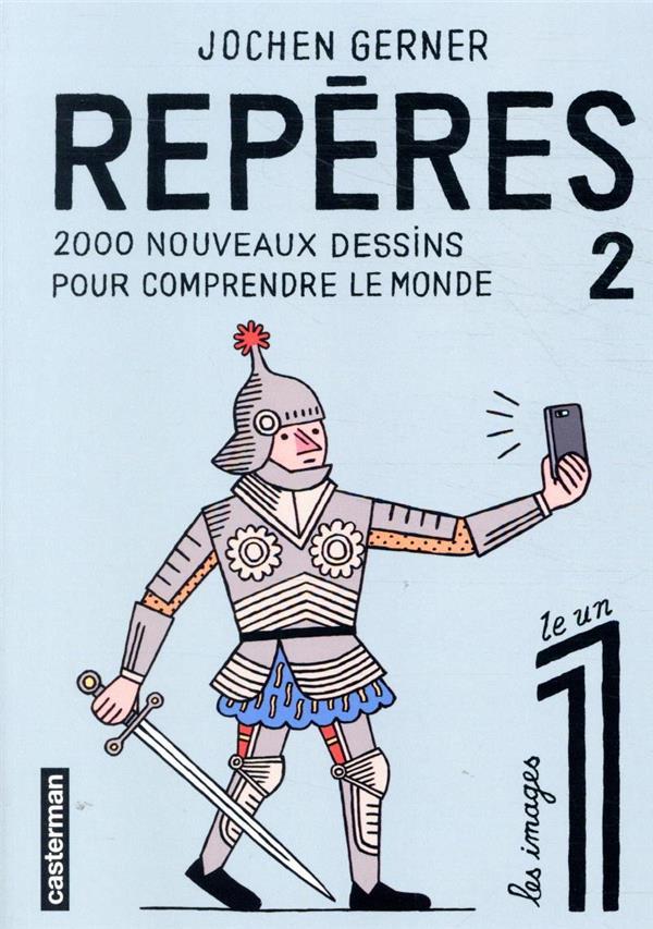 REPERES T.2  -  2000 NOUVEAUX DESSINS POUR COMPRENDRE LE MONDE GERNER, JOCHEN CASTERMAN