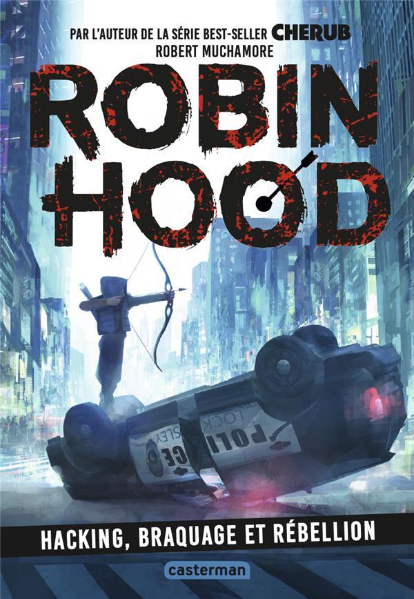 ROBIN HOOD T.1  -  HACKING, BRAQUAGE ET REBELLION