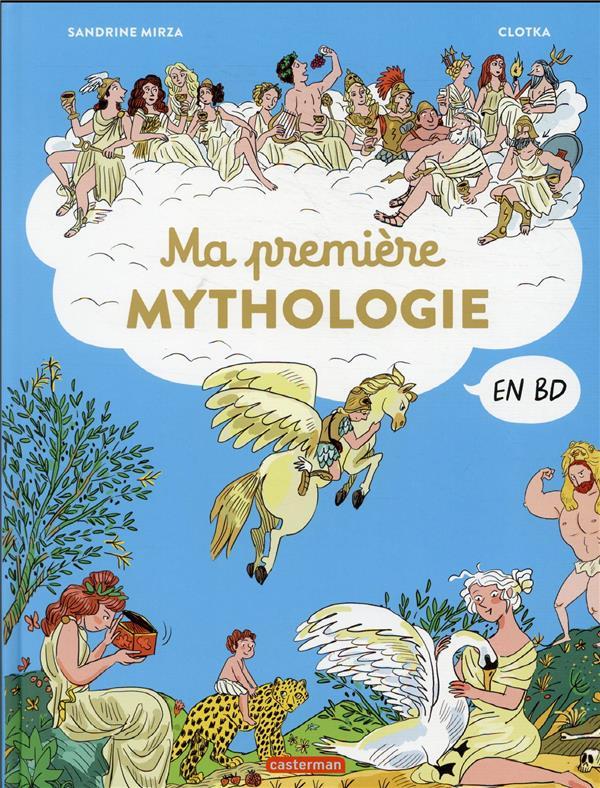 MA PREMIERE MYTHOLOGIE EN BD MIRZA/CLOTKA CASTERMAN