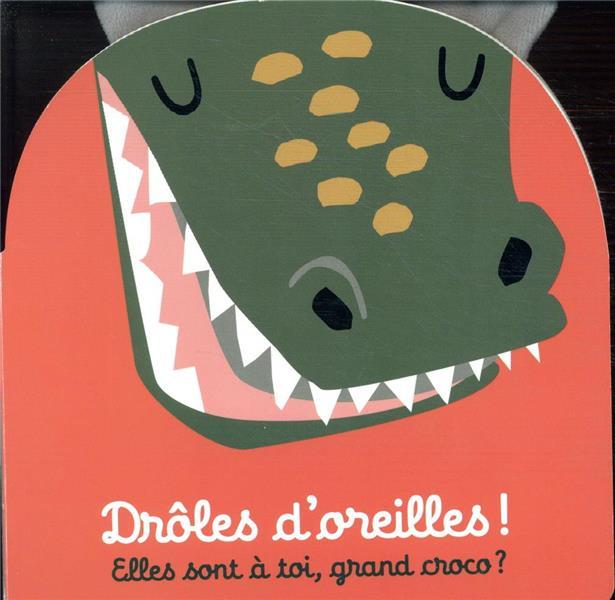 DROLES D'OREILLES  -  ELLES SONT A TOI, GRAND CROCO ? IMAGEBOOKS CASTERMAN