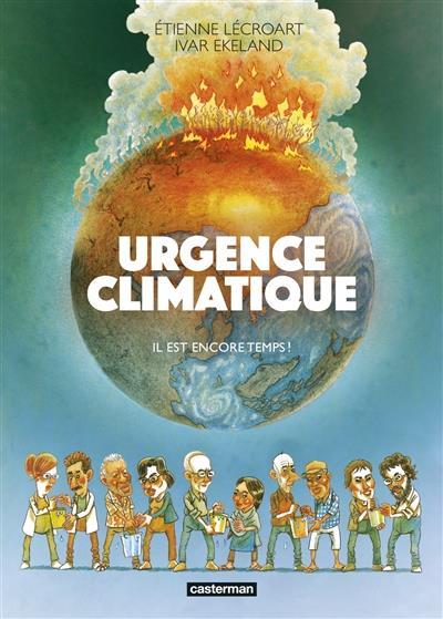 URGENCE CLIMATIQUE : IL EST ENCORE TEMPS LECROART ETIENNE/EKE CASTERMAN
