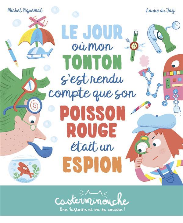 LE JOUR OU MON TONTON S'EST RENDU COMPTE QUE SON POISSON ROUGE ETAIT UN ESPION