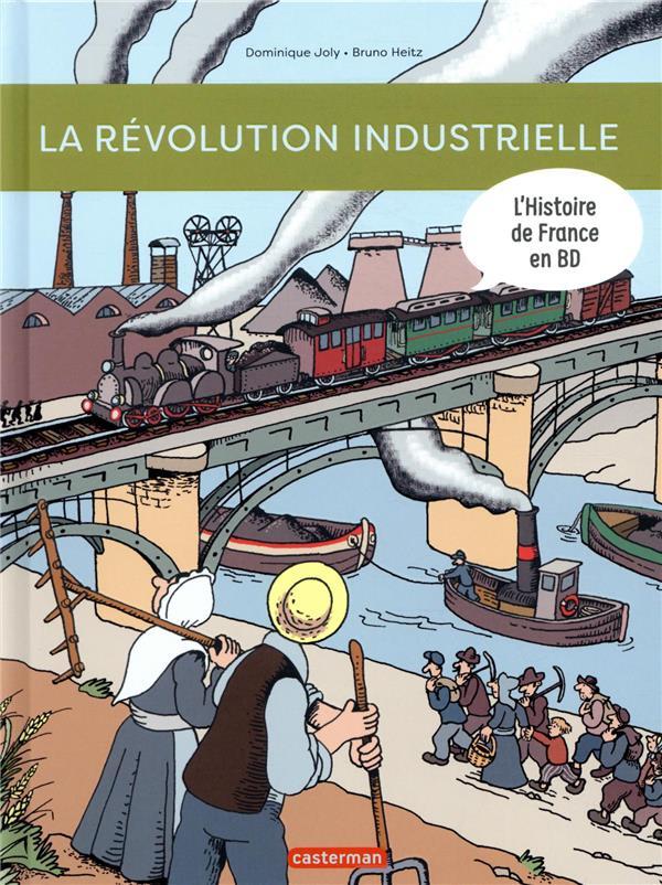 L'HISTOIRE DE FRANCE EN BD     LA REVOLUTION INDUSTRIELLE