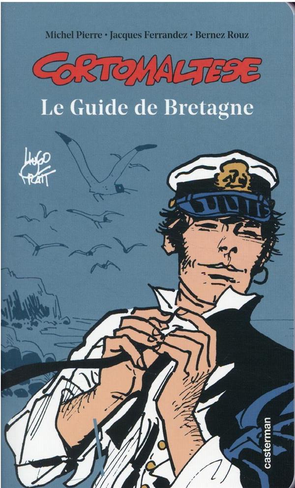 CORTO MALTESE  -  LE GUIDE DE BRETAGNE PRATT/PIERRE/FERRAND CASTERMAN