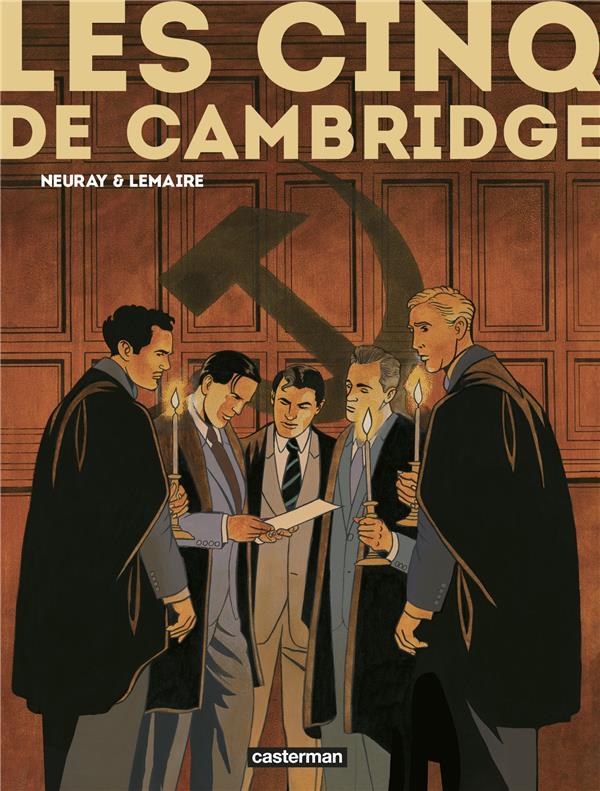 LES CINQ DE CAMBRIDGE  -  INTEGRALE T.1 A T.3 NEURAY/LEMAIRE CASTERMAN