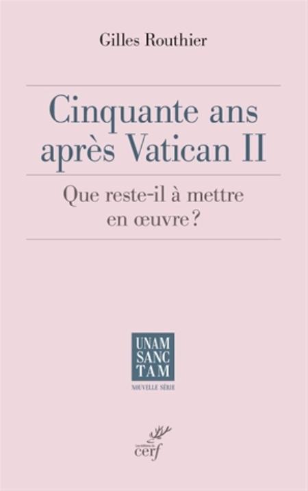 CINQUANTE ANS APRES VATICAN II - QUE RESTE-T-IL A METTRE EN OEUVRE ?