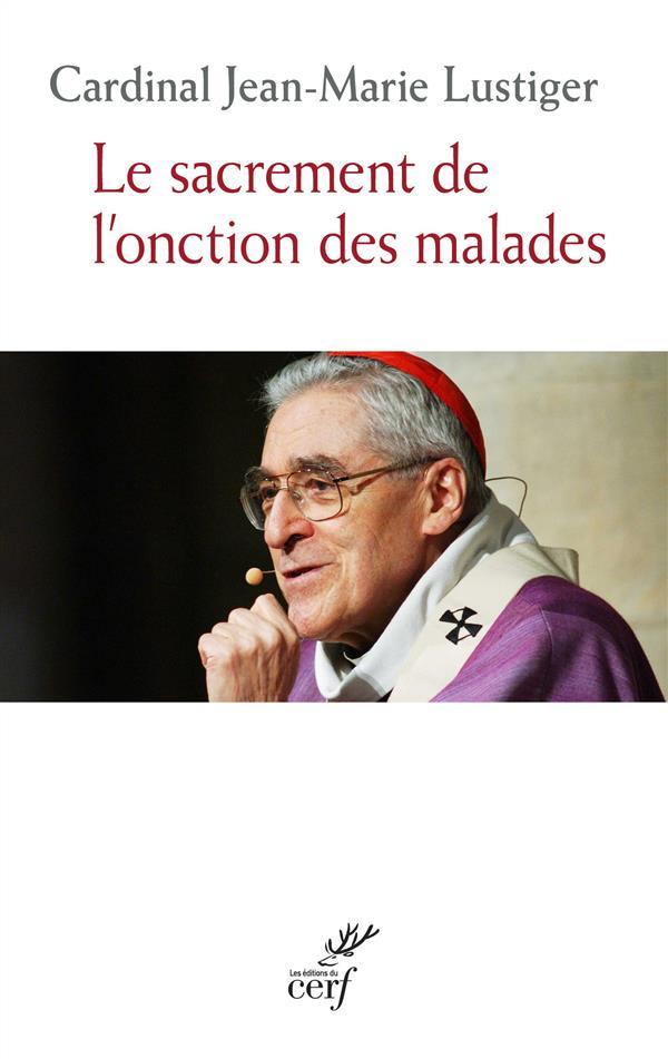 LE SACREMENT DE L''ONCTION DES MALADES