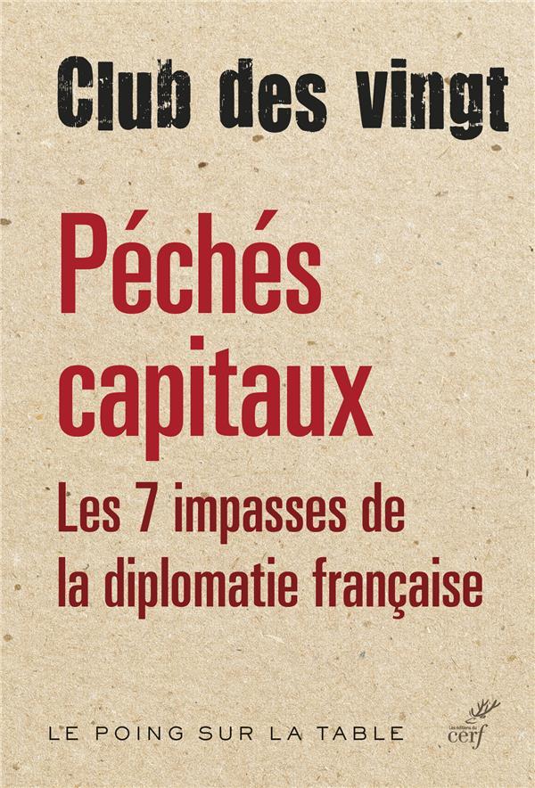 PECHES CAPITAUX     LES 7 IMPASSES DE LA DIPLOMATIE FRANCAISE