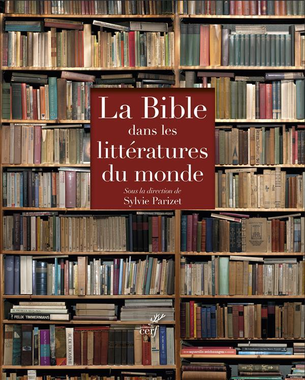 COFFRET LA BIBLE DANS LES LITTERATURES DU MONDE PARIZET SYLVIE Cerf