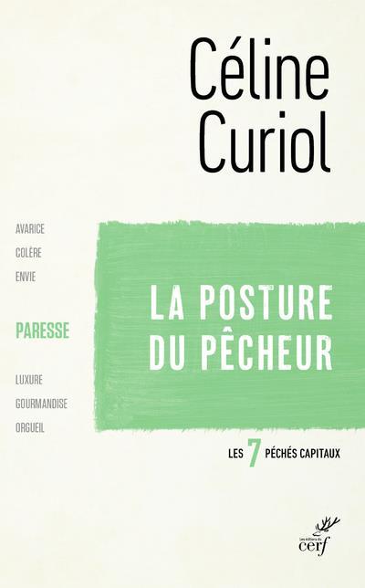 LA POSTURE DU PECHEUR  -  LA PARESSE CURIOL CELINE CERF
