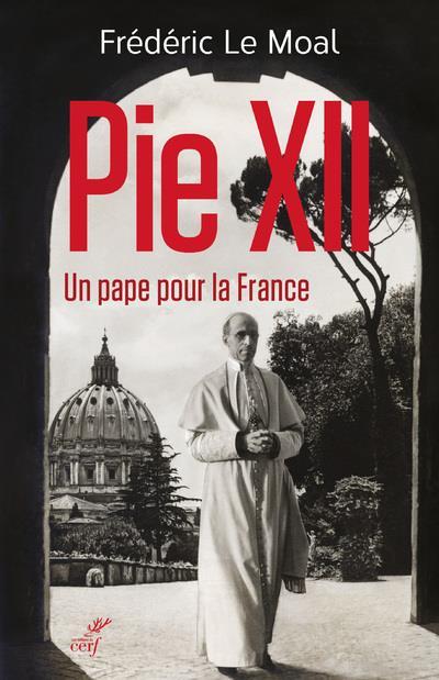 PIE XII - UN PAPE POUR LA FRAN LE MOAL FREDERIC CERF