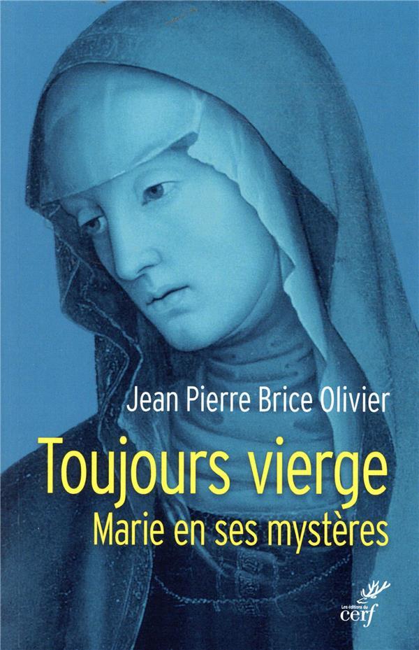 TOUJOURS VIERGE - MARIE EN SES MYSTERES