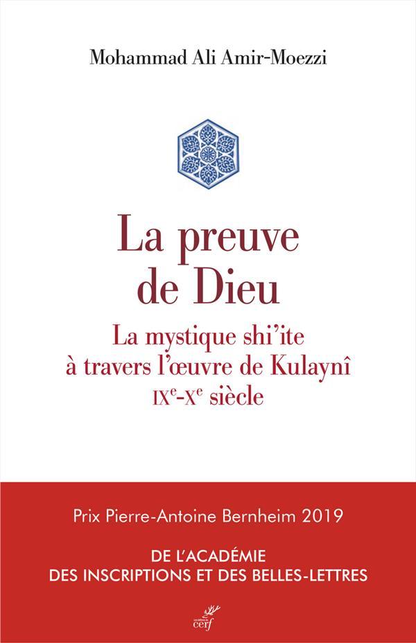 LA PREUVE DE DIEU. LA MYSTIQUE SHI'ITE A TRAVERS L'OEUVRE DE KULAYNI