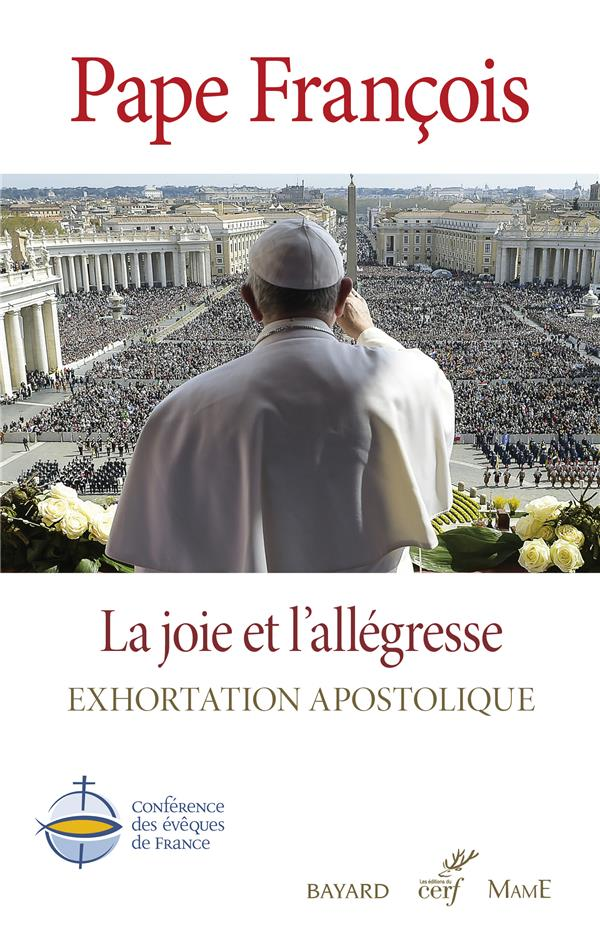 LA JOIE ET L'ALLEGRESSE. EXHORTATION APOSTOLIQUE  CERF
