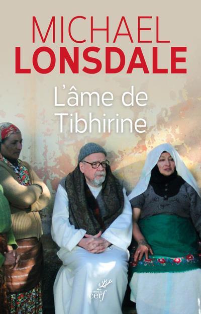 L-AME DE TIBHIRINE LONSDALE MICHAEL CERF