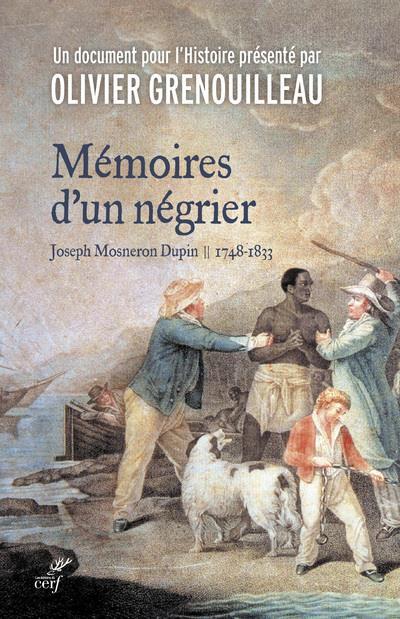 MEMOIRES D'UN NEGRIER MOSNERON-DUPIN, JOSEPH CERF