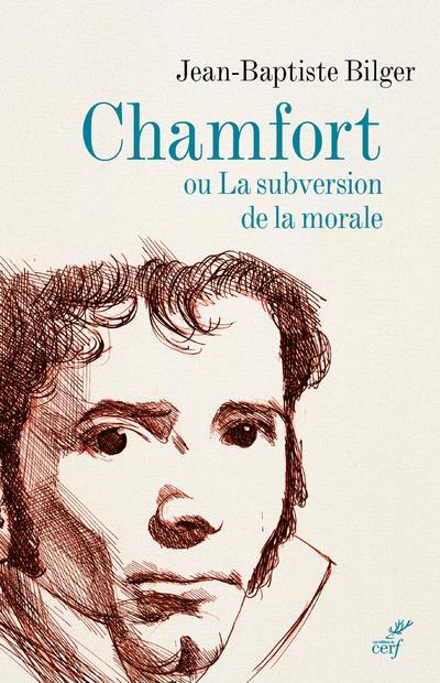 CHAMFORT OU LA SUBVERSION DE LA MORALE