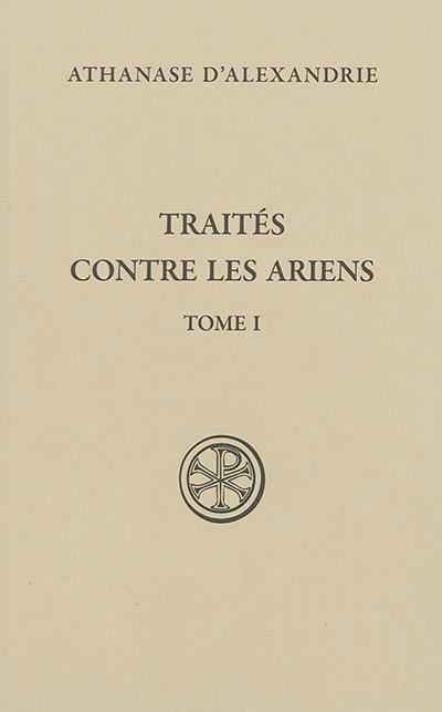 TRAITES CONTRE LES ARIENS - TOME 1 - VOL01