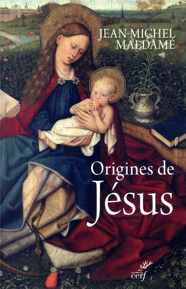 ORIGINES DE JESUS MALDAME JEAN-MICHEL CERF