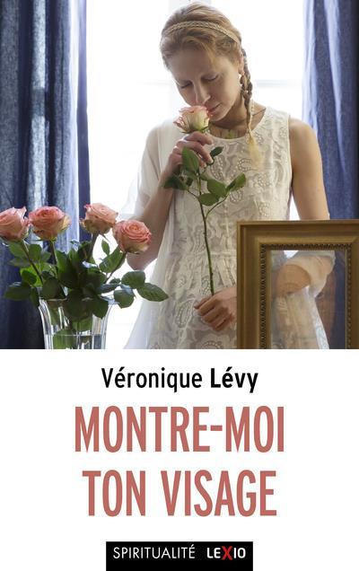 MONTRE-MOI TON VISAGE