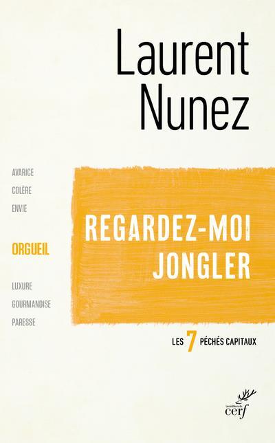 REGARDEZ-MOI JONGLER  -  L'ORGUEIL