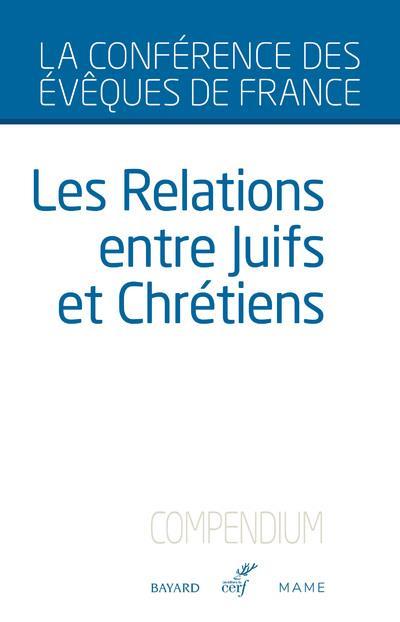 LES RELATIONS ENTRE JUIFS ET CHRETIENS  -  CONFERENCE DES EVEQUES DE FRANCE