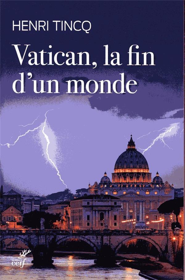 VATICAN, LA FIN D'UN MONDE  CERF