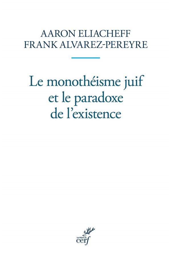 LE MONOTHEISME JUIF ET LE PARADOXE DE L'EXISTENCE