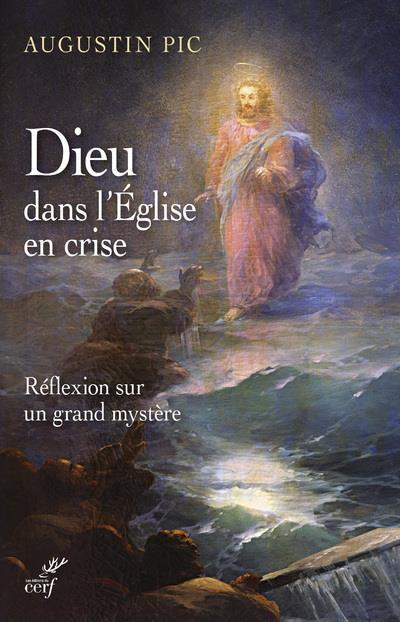 DIEU DANS L'EGLISE EN CRISE     REFLEXION SUR UN GRAND MYSTERE