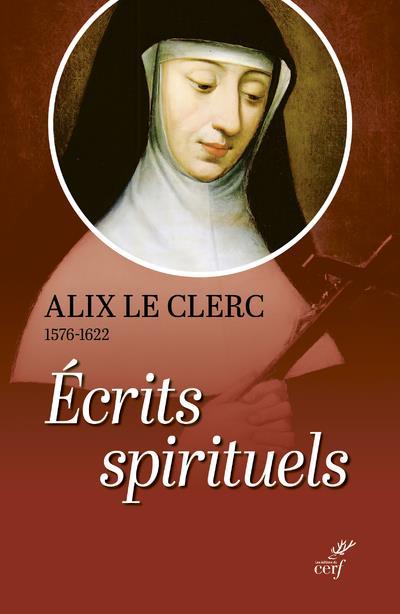 ECRITS SPIRITUELS : TEMOIGNAGES ET DEBUTS DE LA CONGREGATION NOTRE DAME