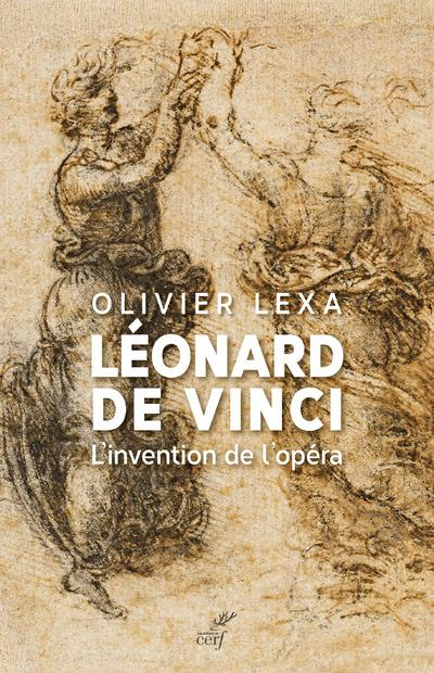 LEONARD DE VINCI  -  L'INVENTION DE L'OPERA