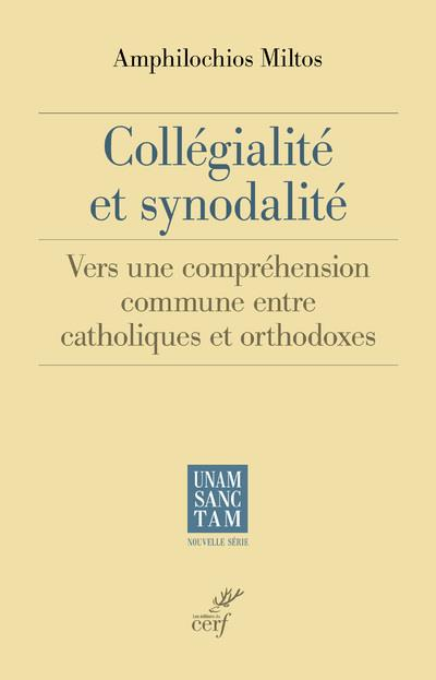 COLLEGIALITE ET SYNODALITE - VERS UNE COMPREHENSION COMMUNE ENTRE CATHOLIQUES ET ORTHODOXES