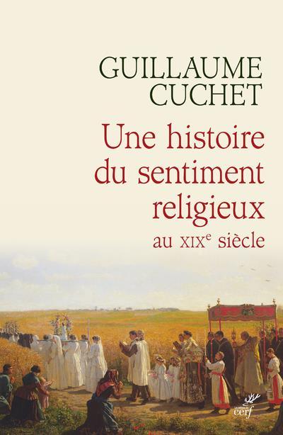 UNE HISTOIRE DU SENTIMENT RELIGIEUX AU XIXE SIECLE